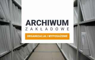 archiwum zakladowe organizacja wyposazenie feature